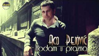 Aco Pejovic - Hodam u prazno (2012)